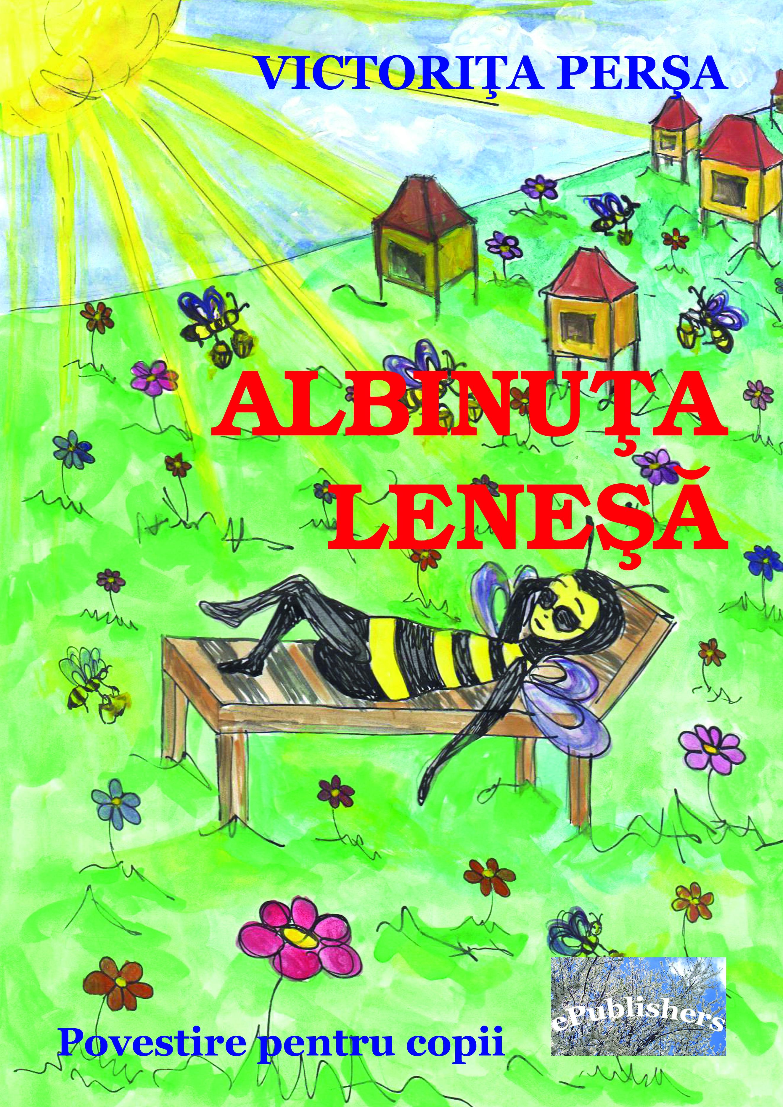 Albinuţa leneşă. Povestire pentru copii